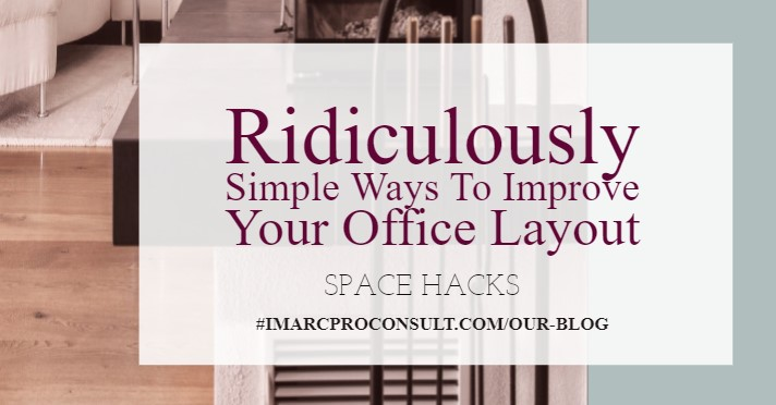 Ridiculously Simple Ways To Improve Your Office Layout