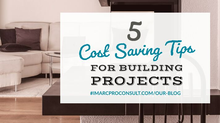 5 Smart Ways to Reduce the Cost of your Building Project