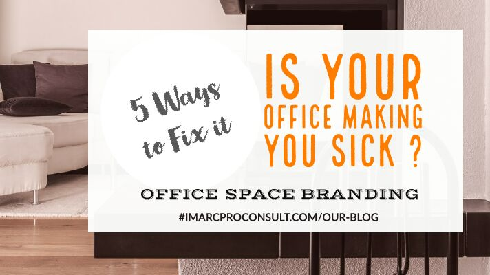How Your Office May Be  Making You Sick – 5 WAYS TO FIX IT